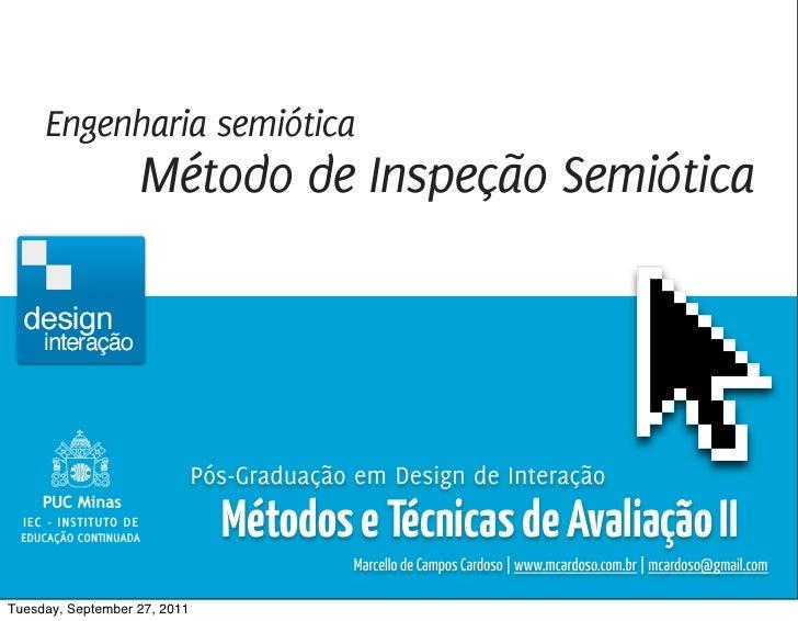 Métodos e Técnicas de Avaliação 2 / Marcello Cardoso     Engenharia semiótica                       Método de Inspeção Sem...