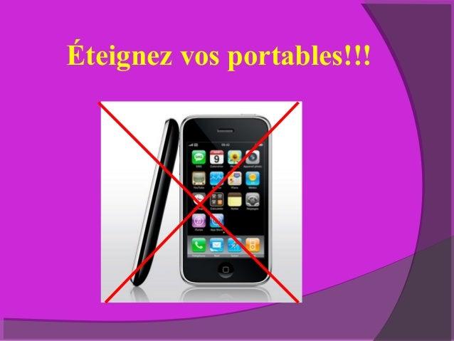 Éteignez vos portables!!!