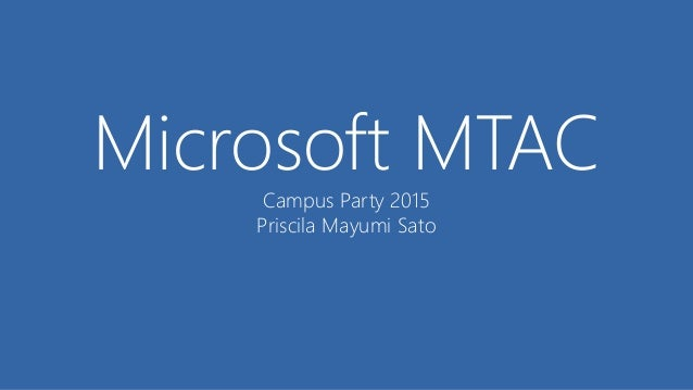 Microsoft MTACCampus Party 2015 Priscila Mayumi Sato