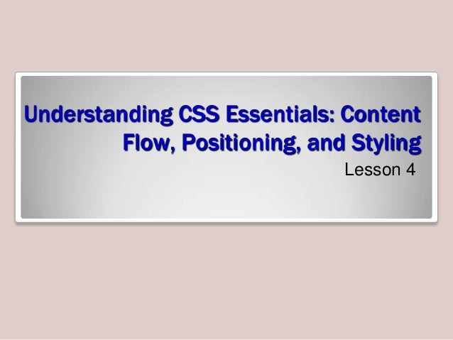 Understanding CSS Essentials: Content Flow, Positioning, and Styling Lesson 4