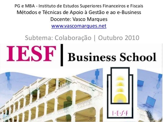 PG e MBA - Instituto de Estudos Superiores Financeiros e Fiscais Métodos e Técnicas de Apoio à Gestão e ao e-Business Doce...