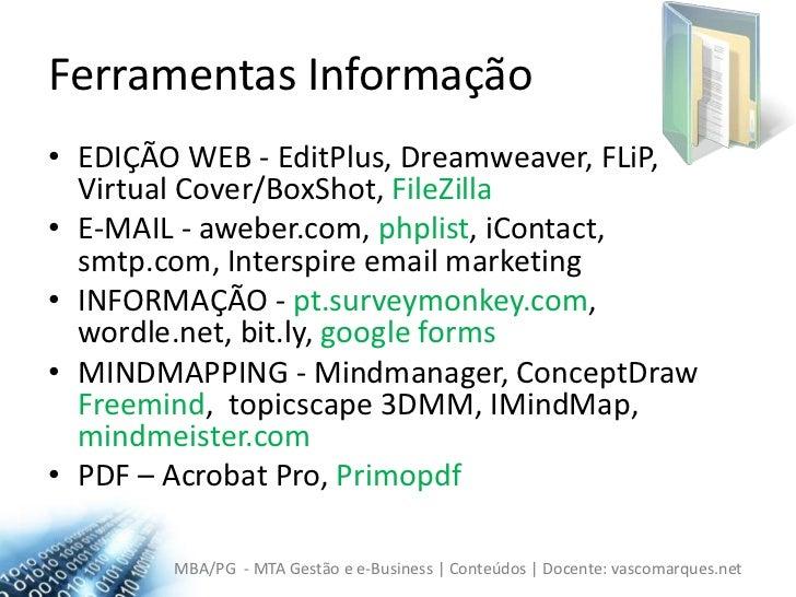 Ferramentas Informação<br />EDIÇÃO WEB - EditPlus, Dreamweaver, FLiP, Virtual Cover/BoxShot, FileZilla<br />E-MAIL - awebe...