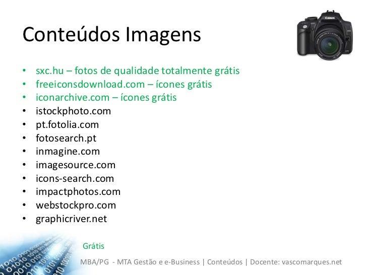 Conteúdos Imagens<br />sxc.hu – fotos de qualidade totalmente grátis<br />freeiconsdownload.com – ícones grátis<br />icona...