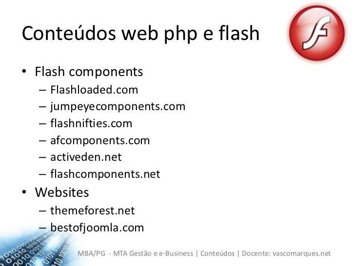 Conteúdos web php e flash<br />Flash components<br />Flashloaded.com<br />jumpeyecomponents.com<br />flashnifties.com<br /...