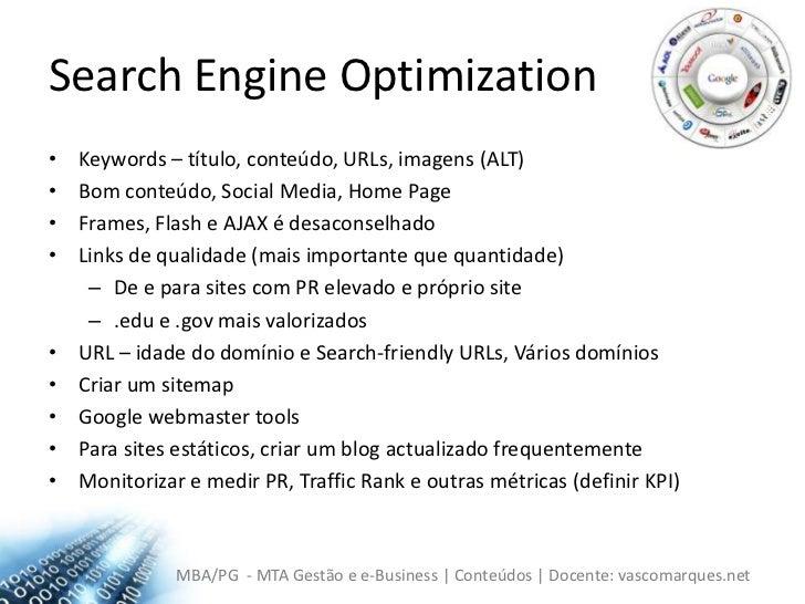 SearchEngineOptimization<br />Keywords – título, conteúdo, URLs, imagens (ALT)<br />Bom conteúdo, Social Media, HomePage<b...