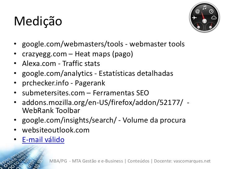 Medição<br />google.com/webmasters/tools - webmaster tools<br />crazyegg.com – Heatmaps (pago)<br />Alexa.com - Trafficsta...