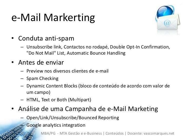 "e-MailMarkerting<br />Conduta anti-spam<br />Unsubscribelink, Contactos no rodapé, DoubleOpt-InConfirmation, ""Do Not Mail""..."
