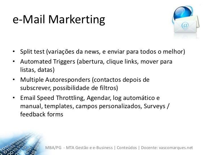 e-MailMarkerting<br />Splittest (variações da news, e enviar para todos o melhor)<br />AutomatedTriggers (abertura, clique...