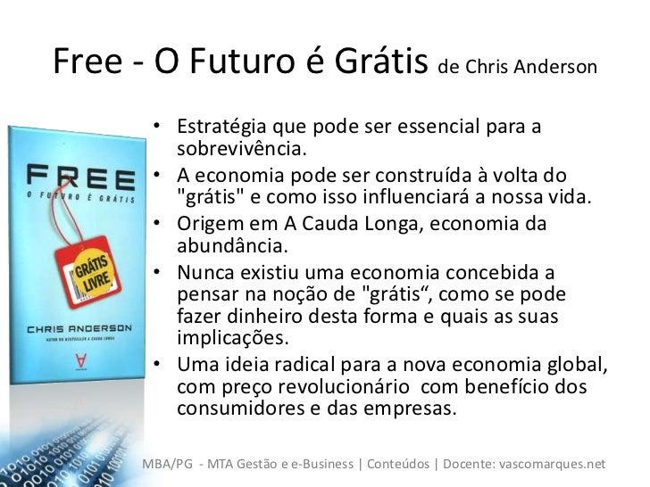 Free - O Futuro é Grátis de Chris Anderson<br />Estratégia que pode ser essencial para a sobrevivência.<br />A economia po...