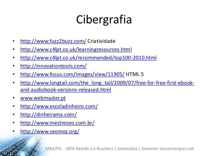 Cibergrafia<br />http://www.fuzz2buzz.com/ Criatividade<br />http://www.c4lpt.co.uk/learningresources.html<br />http://www...