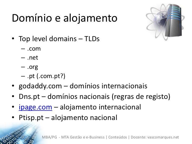 Domínio e alojamento<br />Top leveldomains – TLDs<br />.com<br />.net<br />.org<br />.pt(.com.pt?)<br />godaddy.com – domí...