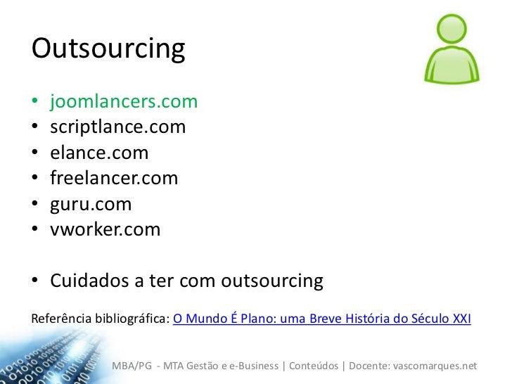 Outsourcing<br />joomlancers.com<br />scriptlance.com<br />elance.com<br />freelancer.com<br />guru.com<br />vworker.com<b...