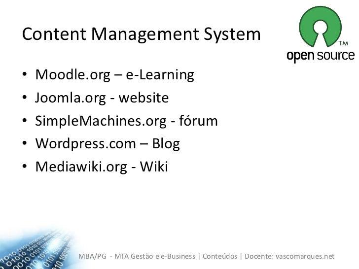ContentManagementSystem<br />Moodle.org – e-Learning<br />Joomla.org - website<br />SimpleMachines.org - fórum<br />Wordpr...