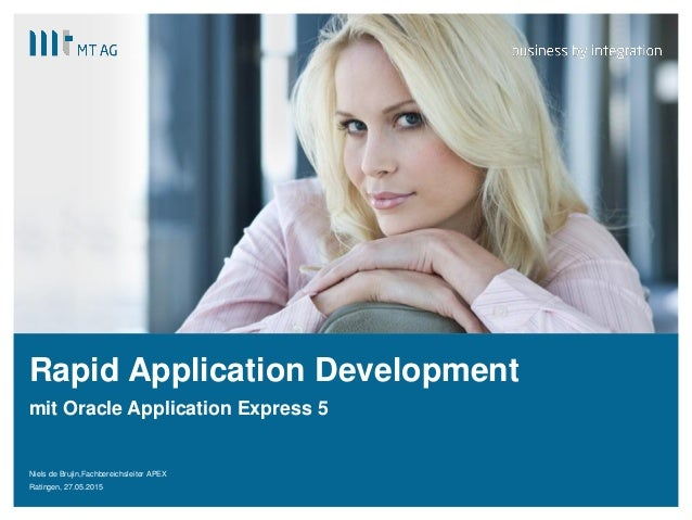 | Rapid Application Development mit Oracle Application Express 5 Niels de Brujin,Fachbereichsleiter APEX Ratingen, 27.05.2...