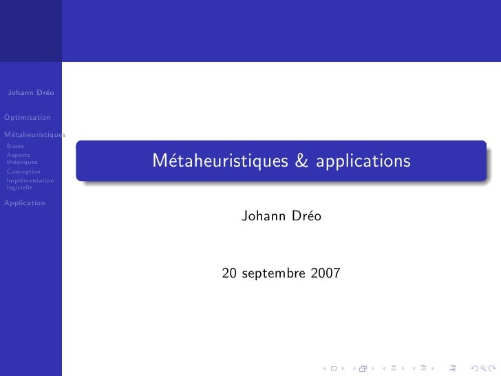 Johann Dr´o          e  Optimisation  M´taheuristiques  e Bases Aspects                    M´taheuristiques & applications...