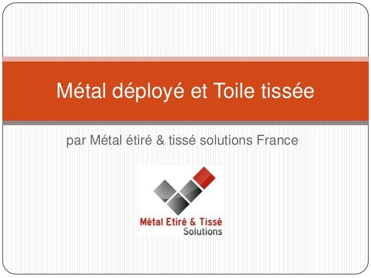 Métal déployé et Toile tissée par Métal étiré & tissé solutions France