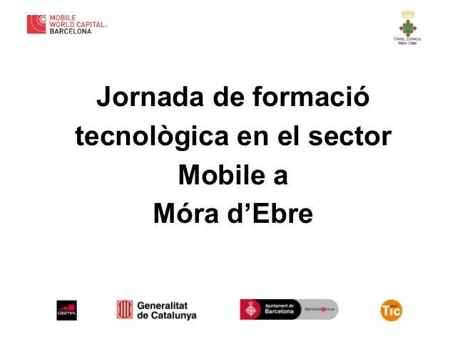 Jornada de formació tecnològica en el sector Mobile a Móra d'Ebre