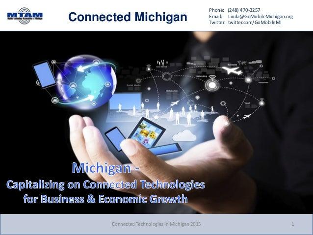 Phone: (248) 470-3257 Email: Linda@GoMobileMichigan.org Twitter: twitter.com/GoMobileMI Connected Michigan Connected Techn...