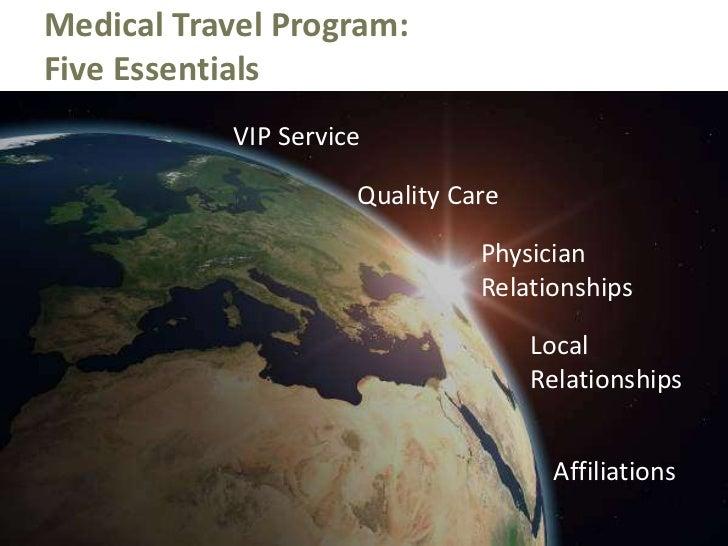 Medical Travel Program:Five Essentials<br />VIP Service<br />Quality Care<br />Physician<br />Relationships<br />  ...