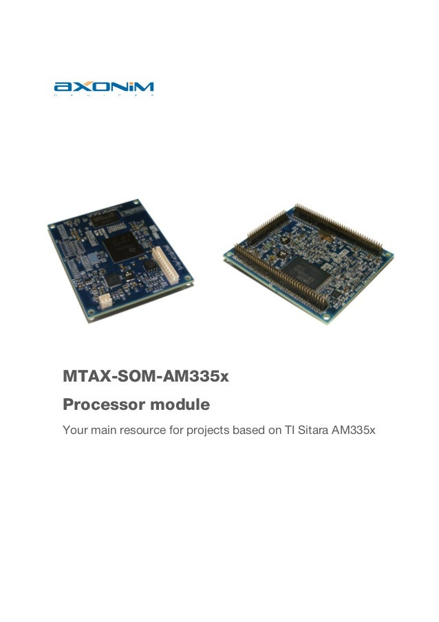 MTAX-SOM-AM335x Processor module Your main resource for projects based on TI Sitara AM335x