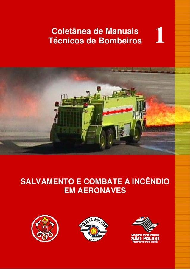 Coletânea de Manuais Técnicos de Bombeiros SALVAMENTO E COMBATE A INCÊNDIO EM AERONAVES 1