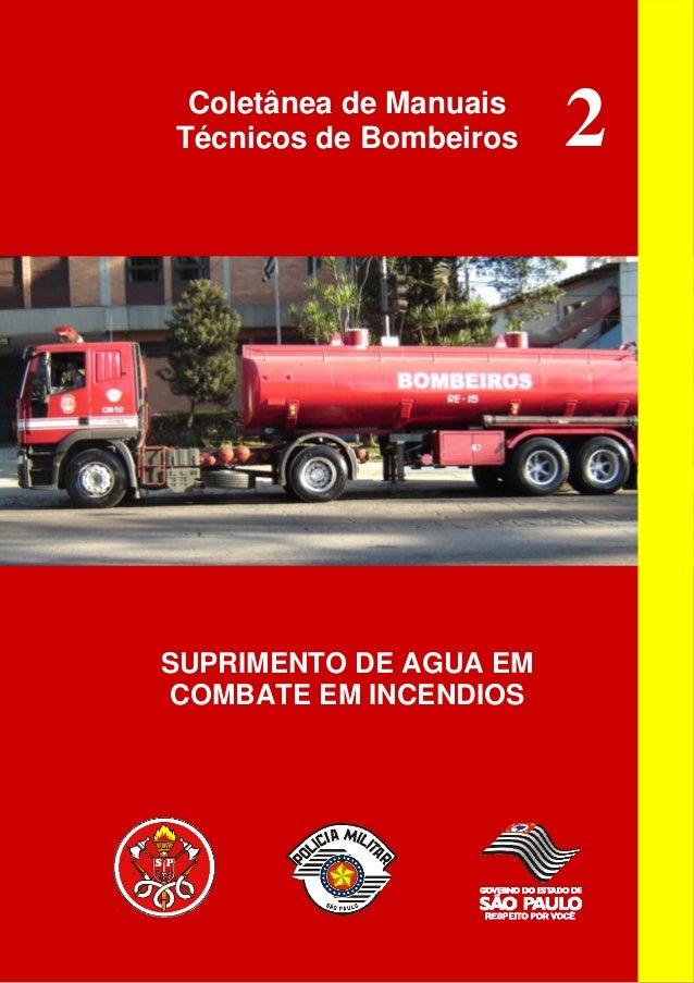 Coletânea de Manuais  Técnicos de Bombeiros 2  SUPRIMENTO DE AGUA EM  COMBATE EM INCENDIOS