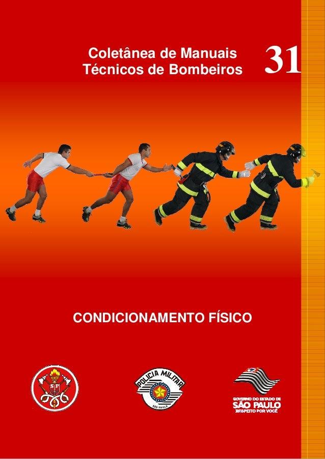 Coletânea de Manuais Técnicos de Bombeiros   31CONDICIONAMENTO FÍSICO