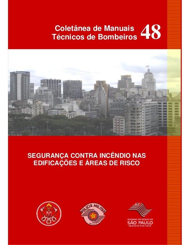 Coletânea de Manuais Técnicos de Bombeiros SEGURANÇA CONTRA INCÊNDIO NAS EDIFICAÇÕES E ÁREAS DE RISCO 48