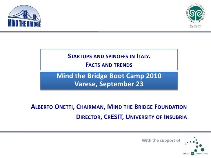 Startups and spinoffs in Italy.Facts and trends<br />Mind the Bridge Boot Camp 2010<br />Varese, September 23<br />Alberto...