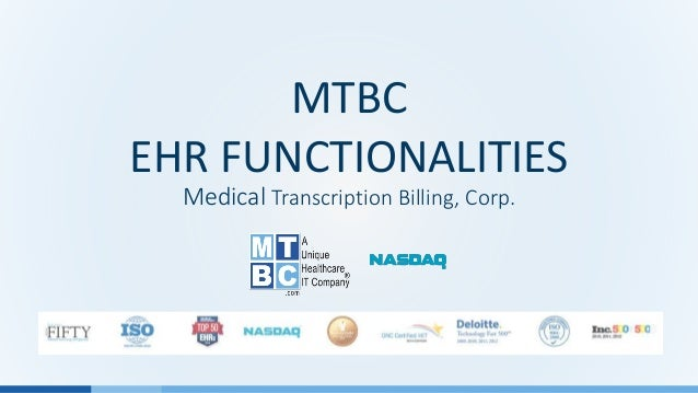 MTBC EHR FUNCTIONALITIES Medical Transcription Billing, Corp.