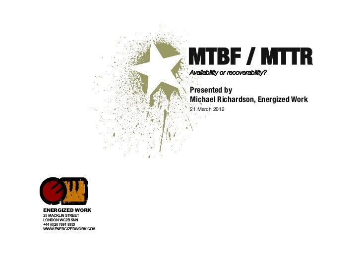 MTBF / MTTR                        Availability or recoverability?                        Presented by                    ...