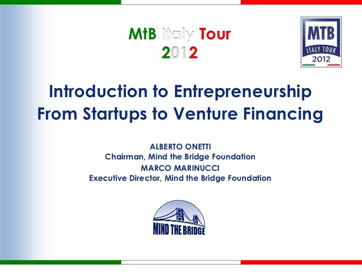 MtB Italy Tour                   2012  Introduction to EntrepreneurshipFrom Startups to Venture Financing                 ...