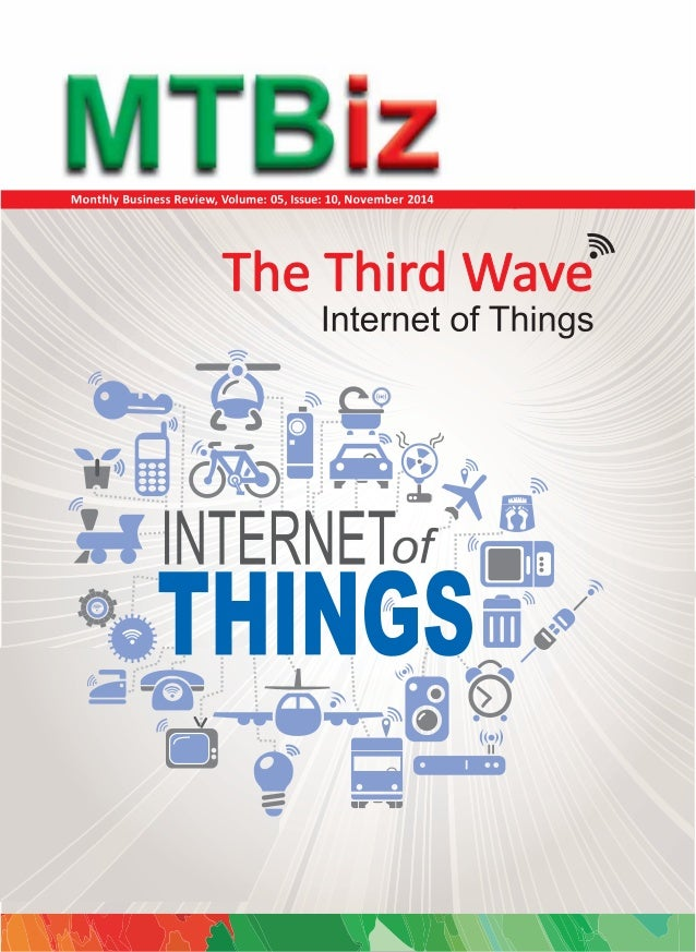 Contents  MTBiz  Arcle of the Month page 02  THE THIRD WAVE  Internet of Things  Developed and Published by  MTB Group RD ...