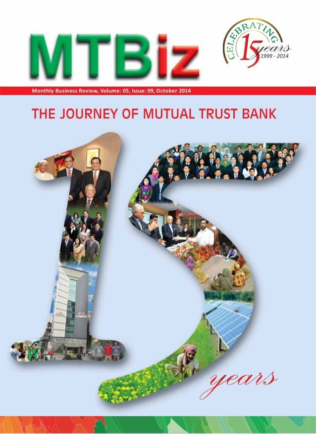 Contents  MTBiz  Arcle of the Month page 02  THE JOURNEY OF MUTUAL TRUST BANK (MTB)  Developed and Published by  MTB Group...