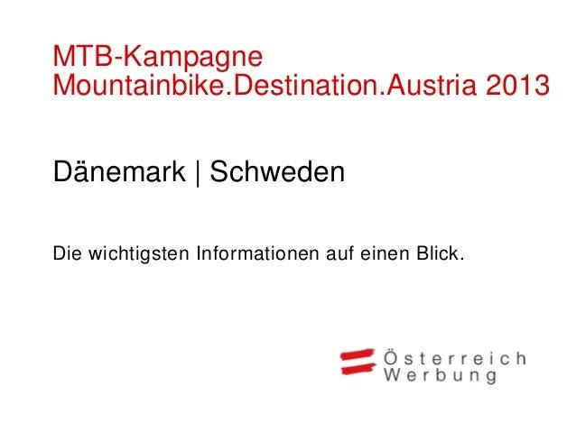 MTB-KampagneMountainbike.Destination.Austria 2013Dänemark | SchwedenDie wichtigsten Informationen auf einen Blick.