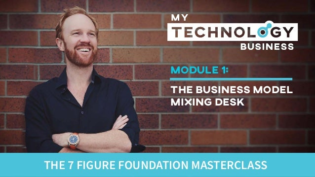 THE 7 FIGURE FOUNDATION MASTERCLASS MODULE 1: the business model mixing desk