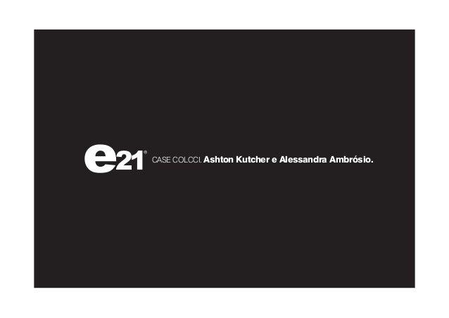CASE COLCCI. Ashton Kutcher e Alessandra Ambrósio.