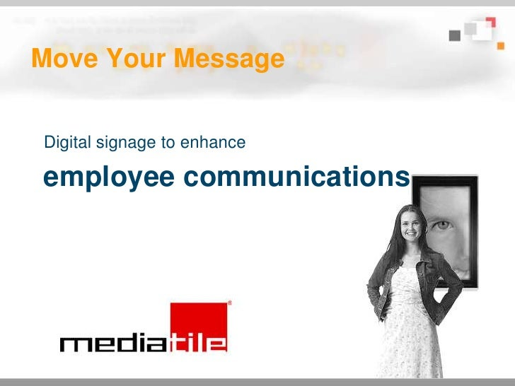Move Your Message<br />Digital signage to enhance <br />employee communications<br />