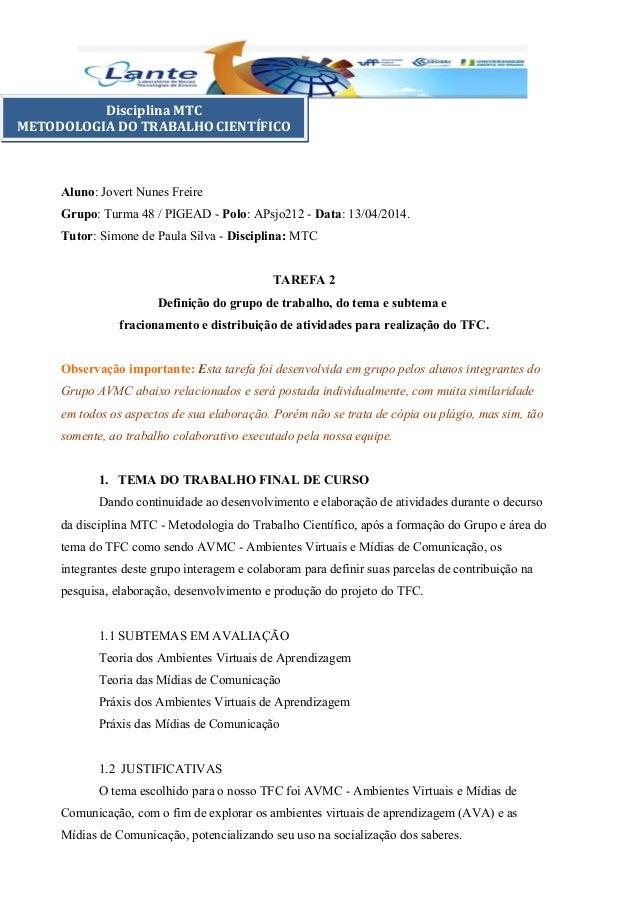 Aluno: Jovert Nunes Freire Grupo: Turma 48 / PIGEAD - Polo: APsjo212 - Data: 13/04/2014. Tutor: Simone de Paula Silva - Di...