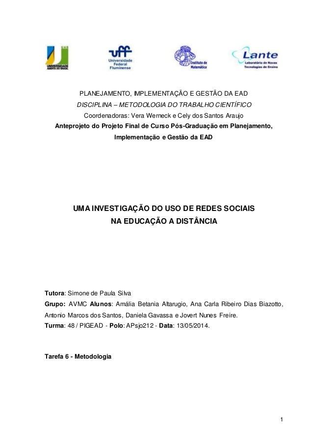 1 PLANEJAMENTO, IMPLEMENTAÇÃO E GESTÃO DA EAD DISCIPLINA – METODOLOGIA DO TRABALHO CIENTÍFICO Coordenadoras: Vera Werneck ...