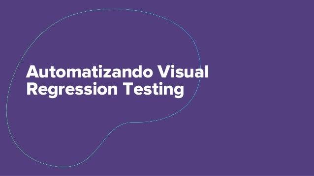 Automatizando Visual Regression Testing