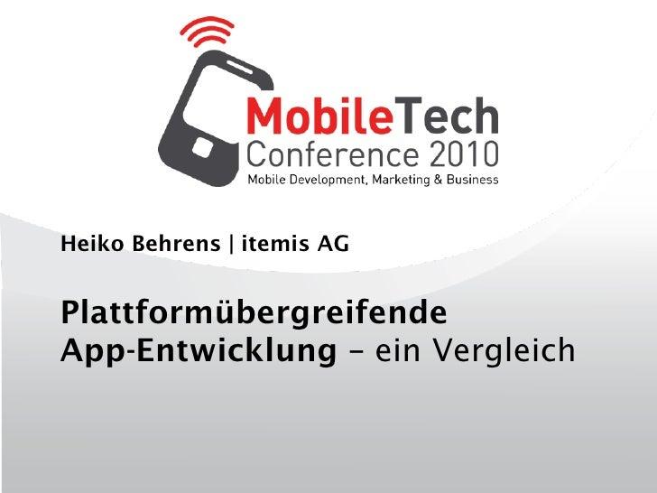 Heiko Behrens | itemis AG   Plattformübergreifende App-Entwicklung – ein Vergleich