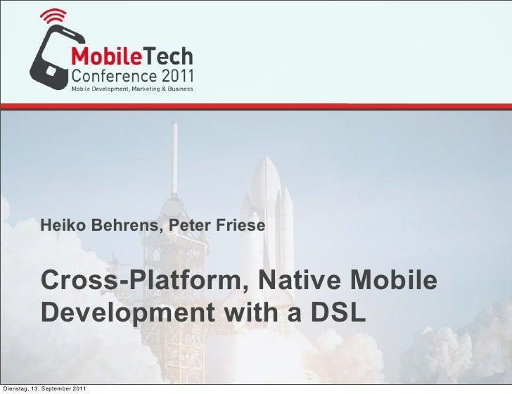 Heiko Behrens, Peter Friese            Cross-Platform, Native Mobile            Development with a DSLDienstag, 13. Septem...
