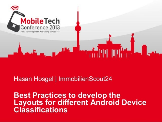 Hasan Hosgel | ImmobilienScout24 Best Practices to develop the Layouts for different Android Device Classifications