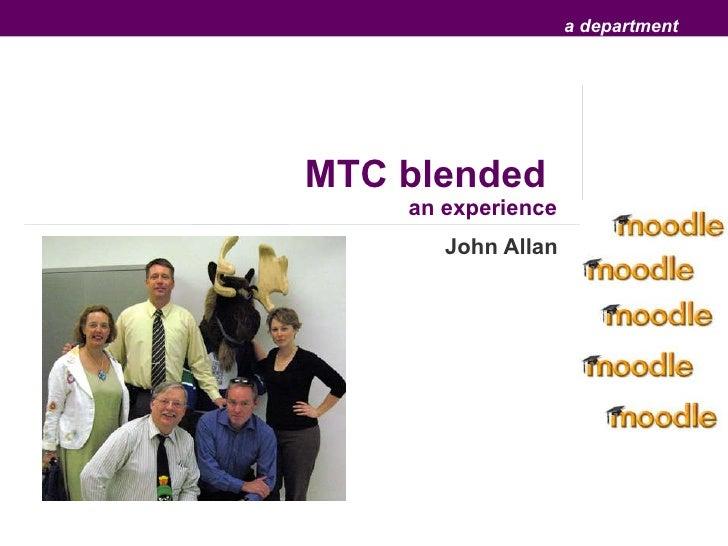 MTC blended  an experience John Allan