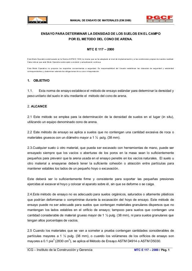 MANUAL DE ENSAYO DE MATERIALES (EM 2000) ENSAYO PARA DETERMINAR LA DENSIDAD DE LOS SUELOS EN EL CAMPO POR EL METODO DEL CO...