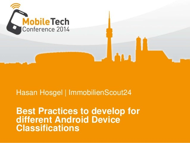 Hasan Hosgel | ImmobilienScout24 Best Practices to develop for different Android Device Classifications