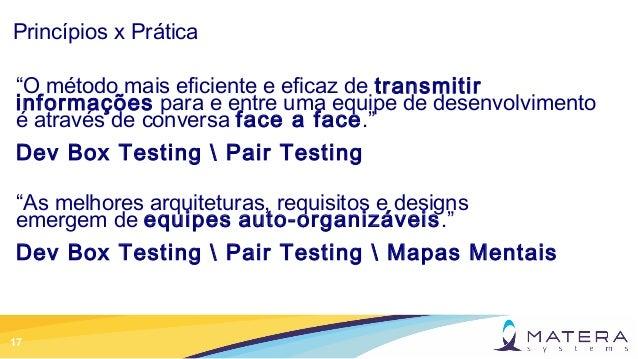 """17 Princípios x Prática """"O método mais eficiente e eficaz de transmitir informações para e entre uma equipe de desenvolvim..."""