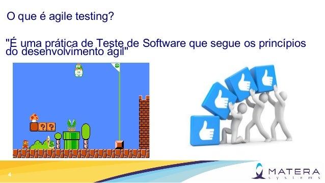 """4 O que é agile testing? """"É uma prática de Teste de Software que segue os princípios do desenvolvimento ágil"""""""