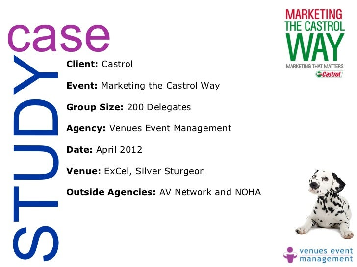 caseSTUDY    Client: Castrol    Event: Marketing the Castrol Way    Group Size: 200 Delegates    Agency: Venues Event Mana...